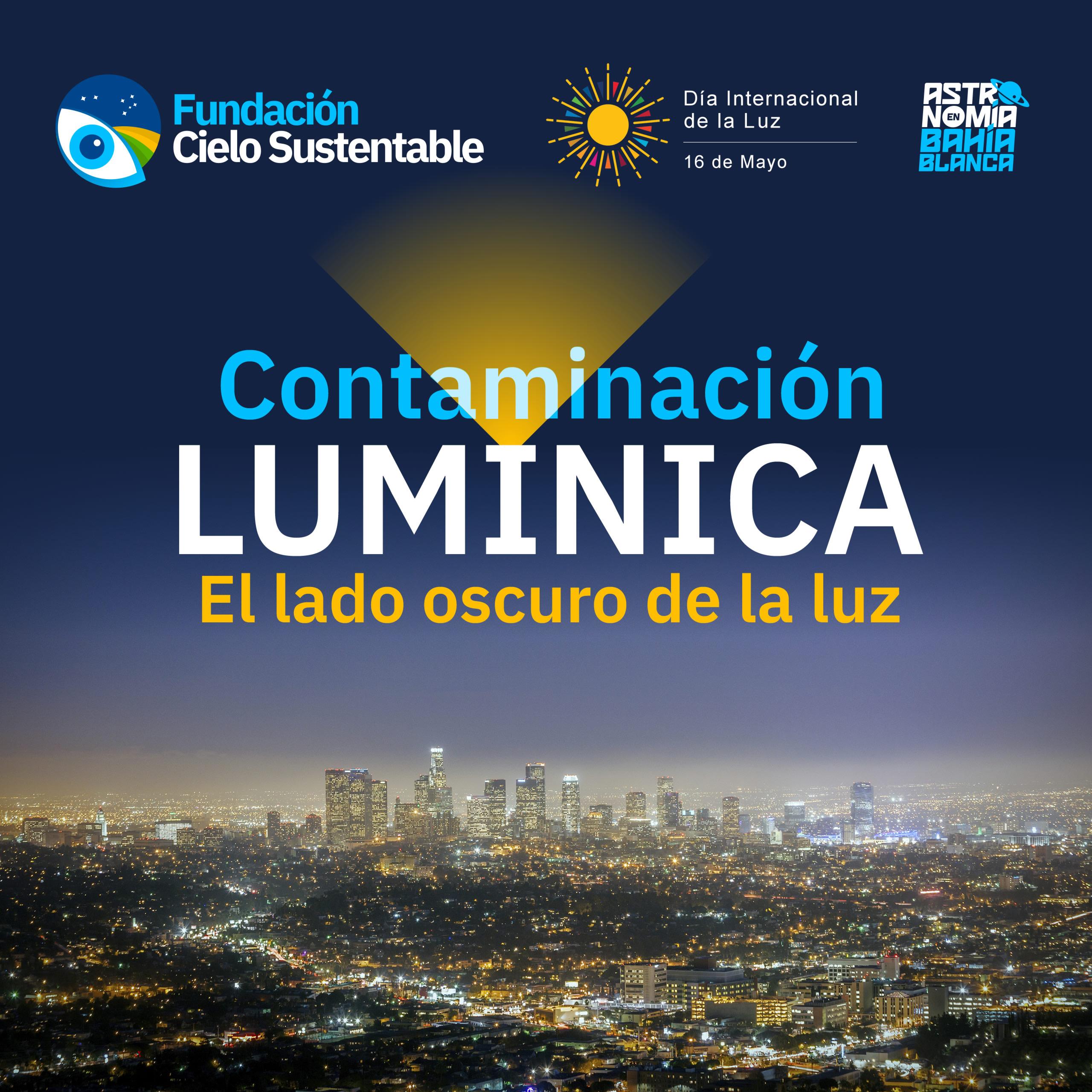 """""""Contaminación lumínica: El lado oscuro de la luz"""""""